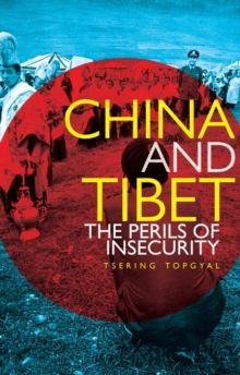 China and Tibet : The Perils of Insecurity, Paperback Book