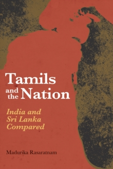 Tamils and the Nation : India and Sri Lanka Compared, Paperback Book