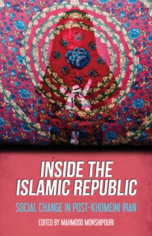 Inside the Islamic Republic : Social Change in post-Khomeini Iran, Paperback Book