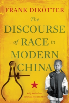 The Discourse of Race in Modern China, Paperback Book