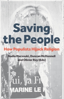 Saving the People : How Populists Hijack Religion, Paperback Book