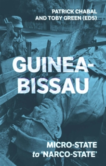 Guinea-Bissau : Micro-State to 'Narco-State', Paperback / softback Book
