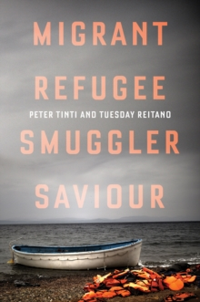 Migrant, Refugee, Smuggler, Saviour, Hardback Book