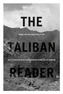 The Taliban Reader : War, Islam and Politics, Paperback / softback Book