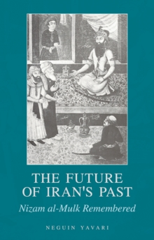 The Future of Iran's Past : Nizam al-Mulk Remembered, Hardback Book