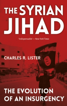 The Syrian Jihad : The Evolution of an Insurgency, Paperback Book