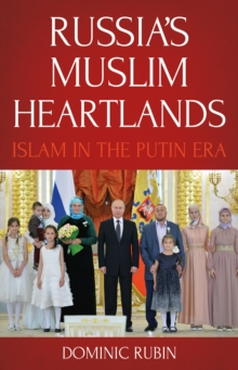 Russia's Muslim Heartlands : Islam in the Putin Era, Paperback Book