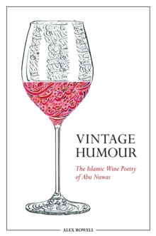 Vintage Humour : The Islamic Wine Poetry of Abu Nuwas, Hardback Book