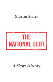 The National Debt : A Short History, Hardback Book