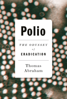 Polio : The Odyssey of Eradication, Hardback Book