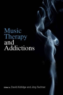 Music Therapy and Addictions, Paperback Book
