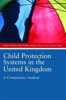 Child Protection Systems in the United Kingdom : A Comparative Analysis, Paperback / softback Book