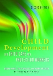 Child Development for Child Care and Protection Workers, Paperback / softback Book