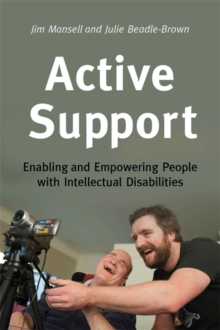 Active Support : Enabling and Empowering People with Intellectual Disabilities, Paperback / softback Book