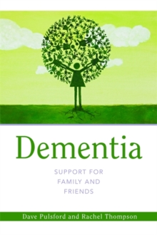 Dementia - Support for Family and Friends, Paperback Book
