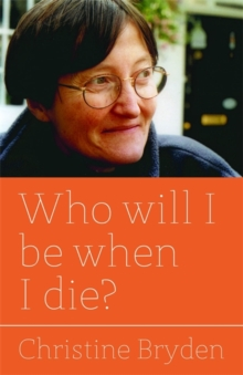 Who will I be when I die?, Paperback / softback Book