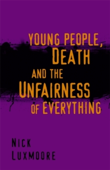 Young People, Death and the Unfairness of Everything, Paperback / softback Book
