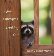 Inside Asperger's Looking out, Hardback Book