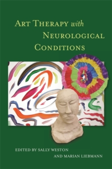 Art Therapy with Neurological Conditions, Paperback Book