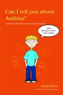Can I Tell You About Asthma? : A Guide for Friends, Family and Professionals, Paperback Book