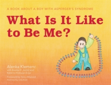 What is it Like to be Me? : A Book About a Boy with Asperger's Syndrome, Hardback Book