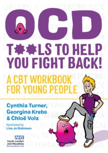 OCD  - Tools to Help You Fight Back! : A CBT Workbook for Young People, Paperback / softback Book