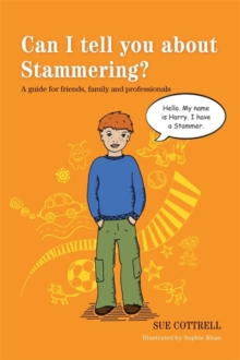 Can I tell you about Stammering? : A Guide for Friends, Family and Professionals, Paperback / softback Book