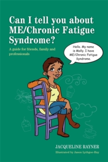 Can I Tell You About ME/chronic Fatigue Syndrome? : A Guide for Friends, Family and Professionals, Paperback Book
