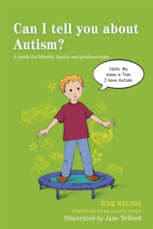 Can I tell you about Autism? : A Guide for Friends, Family and Professionals, Paperback / softback Book