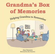 Grandma's Box of Memories : Helping Grandma to Remember, Hardback Book