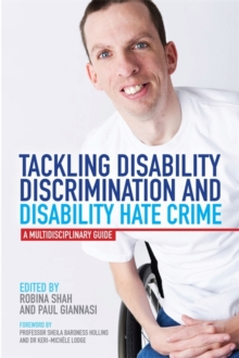 Tackling Disability Discrimination and Disability Hate Crime : A Multidisciplinary Guide, Paperback / softback Book