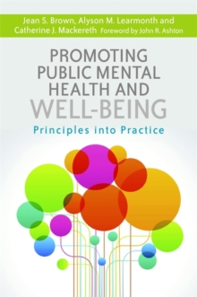 Promoting Public Mental Health and Well-Being : Principles into Practice, Paperback Book
