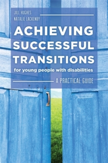 Achieving Successful Transitions for Young People with Disabilities : A Practical Guide, Paperback Book
