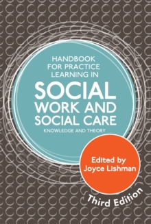 Handbook for Practice Learning in Social Work and Social Care, Third Edition : Knowledge and Theory, Paperback Book