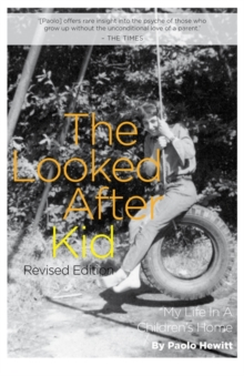 The Looked After Kid, Revised Edition : My Life in a Children's Home, Paperback / softback Book