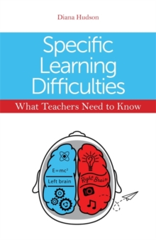 Specific Learning Difficulties - What Teachers Need to Know, Paperback / softback Book