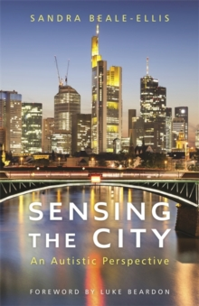 Sensing the City : An Autistic Perspective, Paperback / softback Book