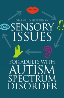 Sensory Issues for Adults with Autism Spectrum Disorder, Paperback Book
