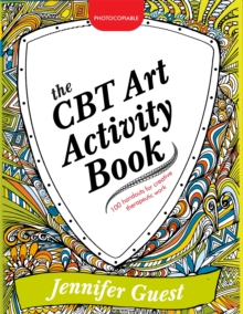 The CBT Art Activity Book : 100 Illustrated Handouts for Creative Therapeutic Work, Paperback Book