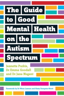 The Guide to Good Mental Health on the Autism Spectrum, Paperback / softback Book
