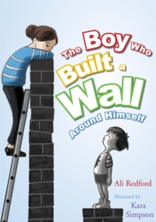 The Boy Who Built a Wall Around Himself, Hardback Book