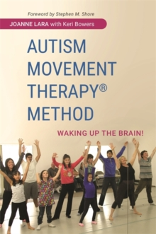 Autism Movement Therapy (R) Method : Waking Up the Brain!, Paperback / softback Book