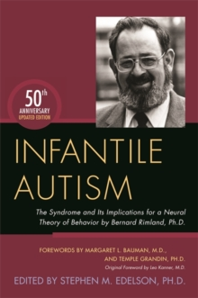 Infantile Autism : The Syndrome and its Implications for a Neural Theory of Behavior by Bernard Rimland, Ph.D., Paperback / softback Book