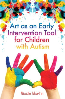 Art as an Early Intervention Tool for Children with Autism, Paperback / softback Book