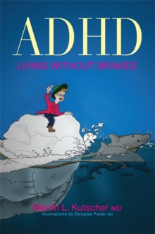 ADHD - Living without Brakes, Paperback / softback Book