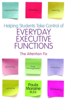 Helping Students Take Control of Everyday Executive Functions : The Attention Fix, Paperback / softback Book