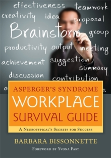 Asperger's Syndrome Workplace Survival Guide : A Neurotypical's Secrets for Success, Paperback Book