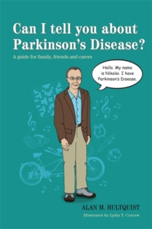 Can I tell you about Parkinson's Disease? : A Guide for Family, Friends and Carers, Paperback / softback Book