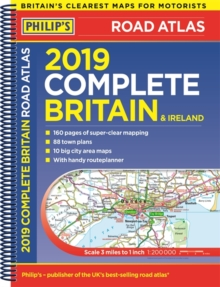 Philip's 2019 Complete Road Atlas Britain and Ireland - Spiral : (Spiral binding), Spiral bound Book