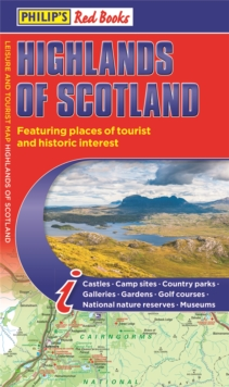 Philip's Highlands of Scotland: Leisure and Tourist Map 2020 Edition : Leisure and Tourist Map, Paperback / softback Book